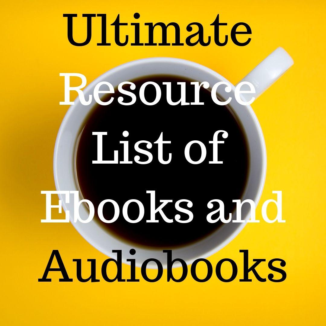 Ultimate Resource List of Ebooks and Audiobooks