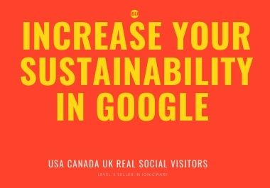 boost your web traffic with increase your sustainability in google USA Canada UK