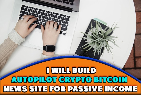 I will create automated crypto bitcoin news website for passive income