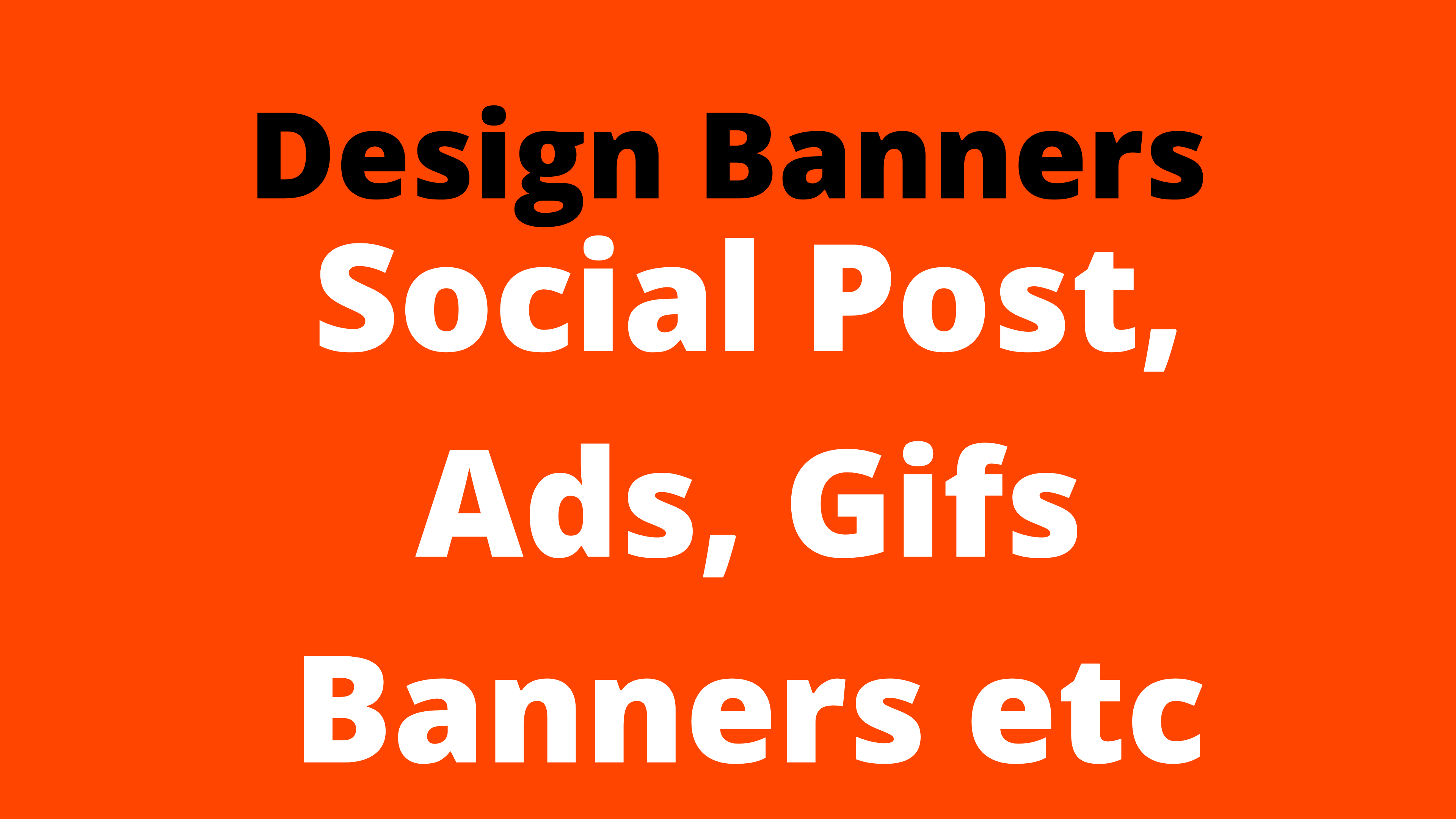 Design Any Type Of Banner,  Social Post,  Ads,  Cards etc