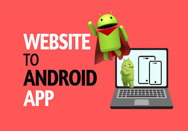 I will convert any website to android app