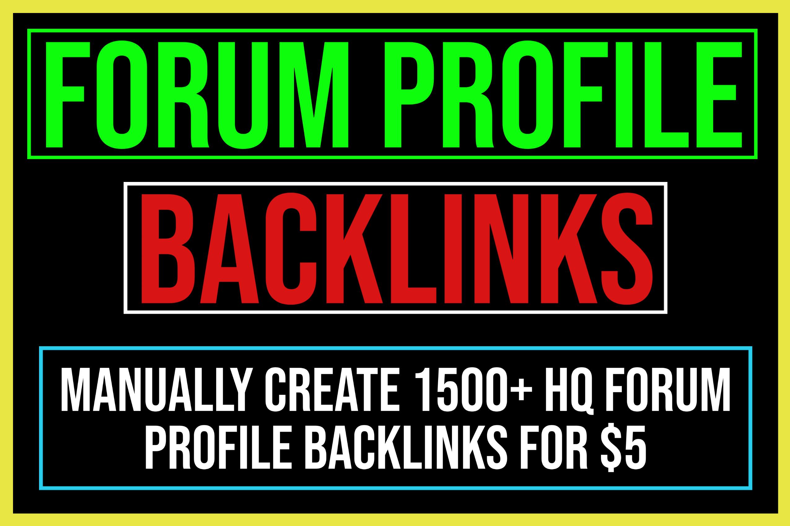 Create 1500 Forum Profile Backlinks On High PA DA Sites