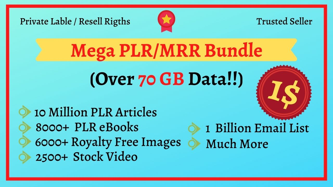 I will give you 70gb,  10 million plr articles,  8k plr ebook,  bulk email database