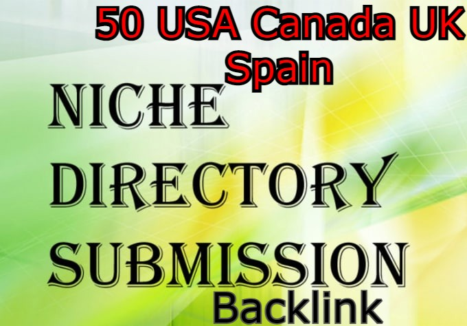 I will Do Top 50 USA,  Canada,  UK,  Spain Directory Submission