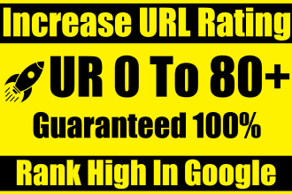 I will increase url rating ahrefs ur to 80 plus