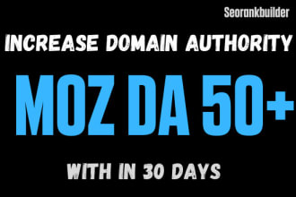 I will increase domain authority moz da 50 with quality backlinks