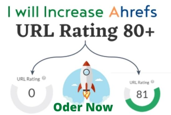 I will increase url rating ahrefs ur to 80plus