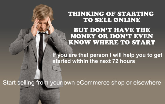 I will help you to start selling products ONLINE within 72 HOURS without spending any MONEY