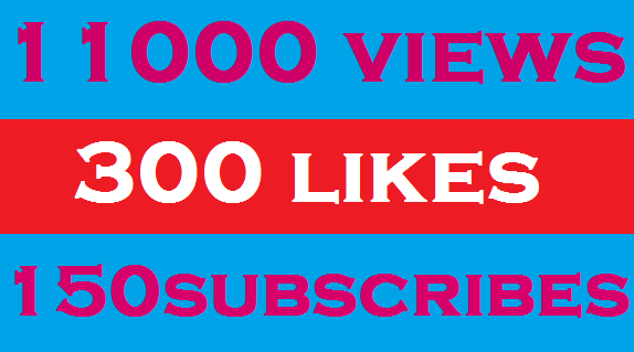 11000+ real youtube views / 300 likes OR 150 suscribes