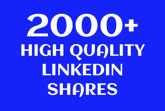 2000 HQ LinkedIn Shares for your Website or Any URL