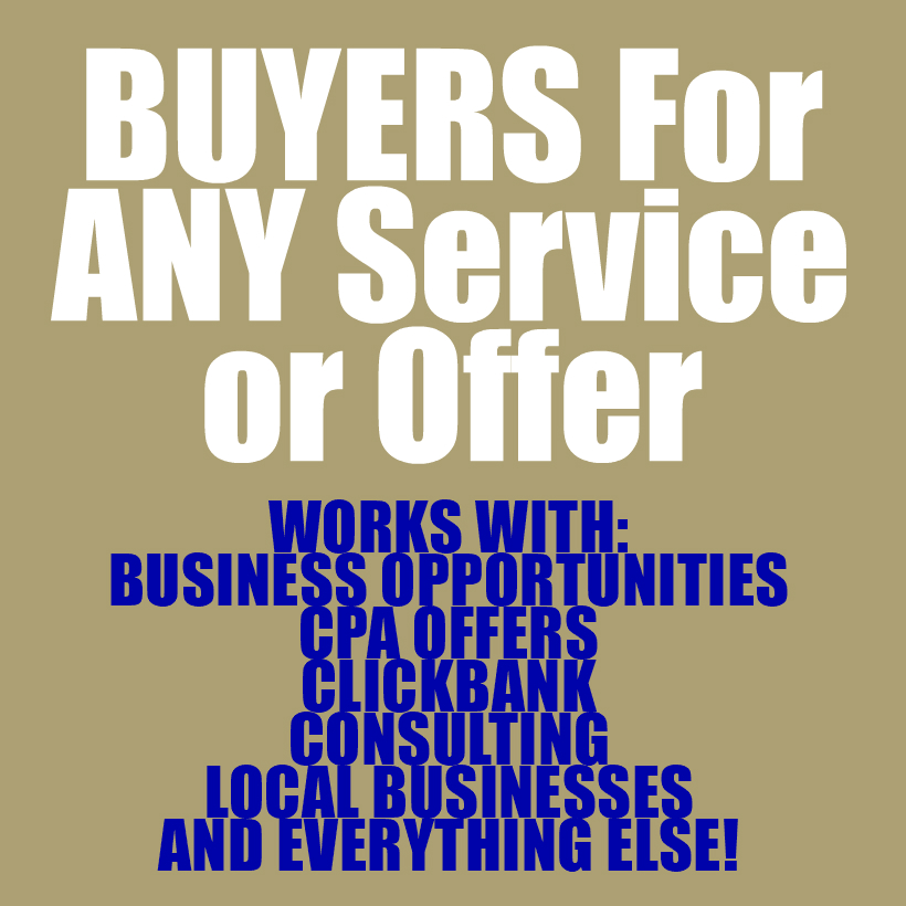 Buyers For Any Service or Offer You Have