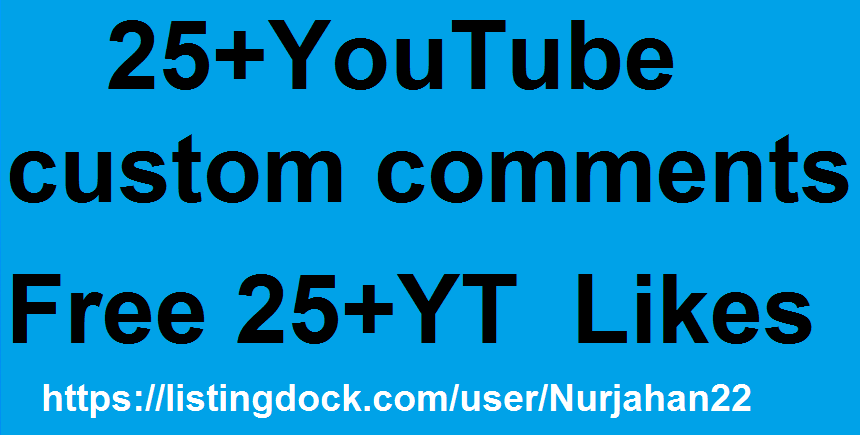 Super Offer 25+YouTube Custom Comments+25 YT Free 01-05 hours  in  complete