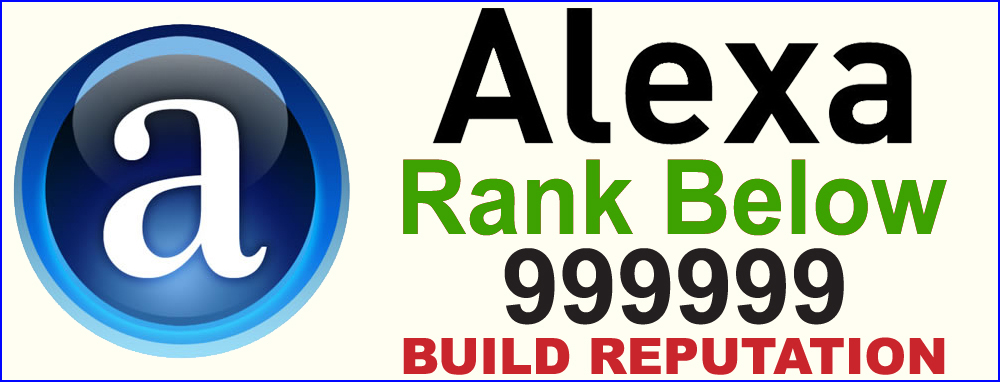 Global Alexa rank below 999,999 in 30 Days  MONEY BACK GUARANTEE