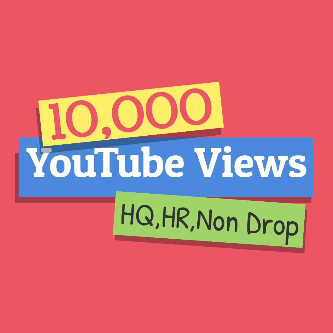 Get 10,000 High Quality You Tube V iews