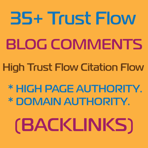 HQ 35 Plus High Trust Flow Blog Comment Backlinks