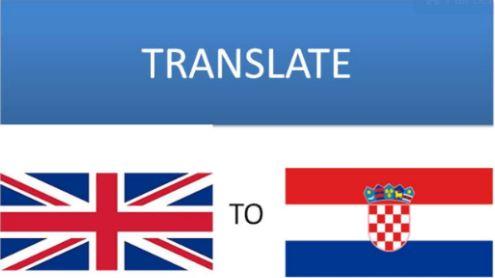 Translate English to Croatian and vice versa for $5