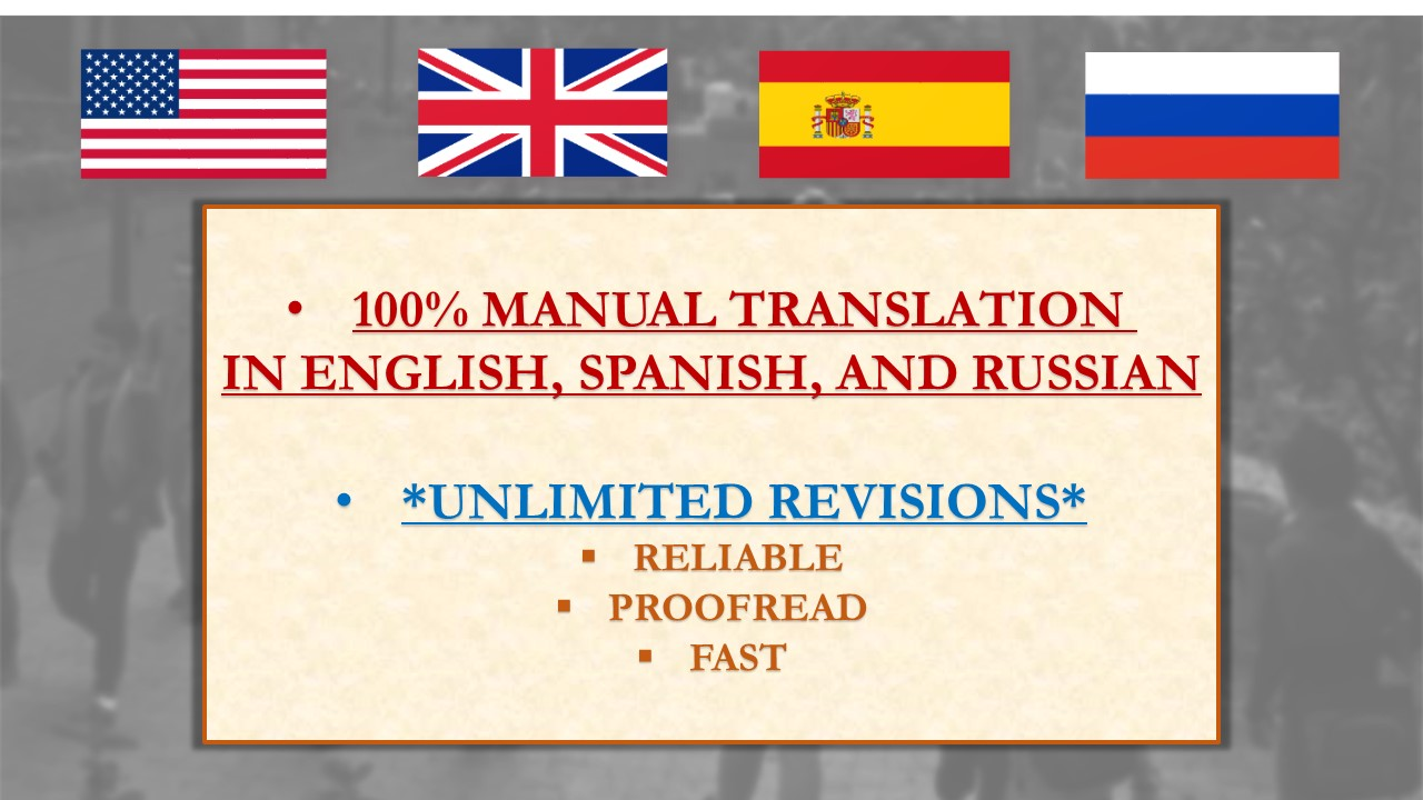 I can impeccably translate in English, Russian, and Spanish