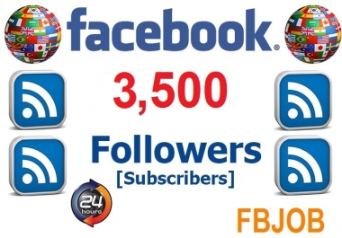 Add 3,500+ Real Facebook Followers   Subscribers to your Facebook Profile