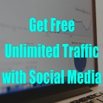 Get Free Unlimited Traffic with Social Media