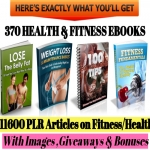 11600 PLR Articles and 370 Ebooks on Health and Fitness With Bonuses