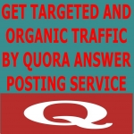 Guaranteed organic and targeted traffic by 70 quora answer