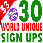 Buy 30 Unique World Wide Sign Ups